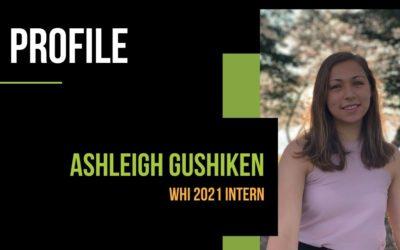 2021 Intern: Ashleigh Gushiken